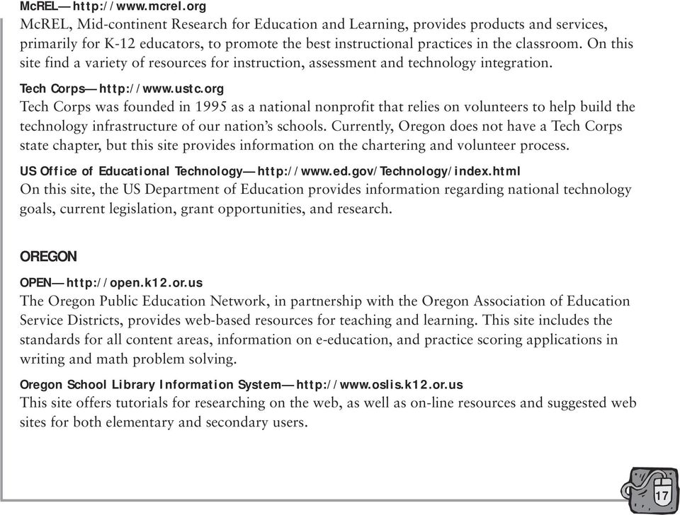On this site find a variety of resources for instruction, assessment and technology integration. Tech Corps http://www.ustc.