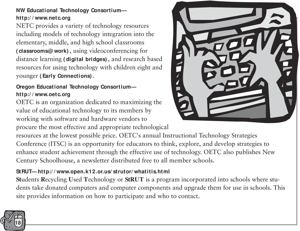 distance learning (digital bridges), and research based resources for using technology with children eight and younger (Early Connections). Oregon Educational Technology Consortium http://www.oetc.