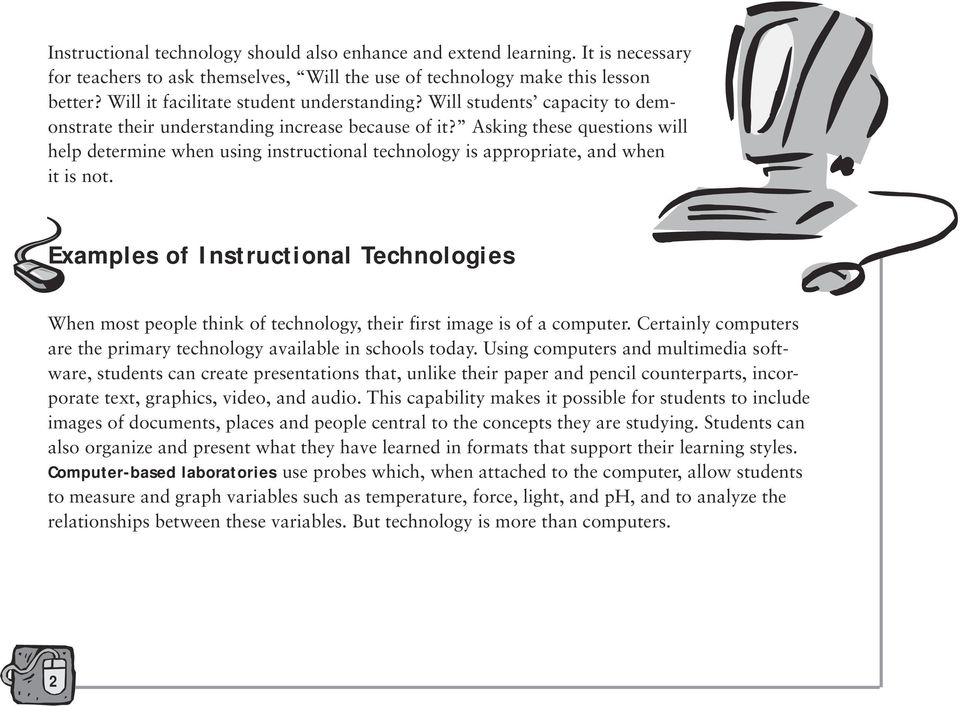 Asking these questions will help determine when using instructional technology is appropriate, and when it is not.