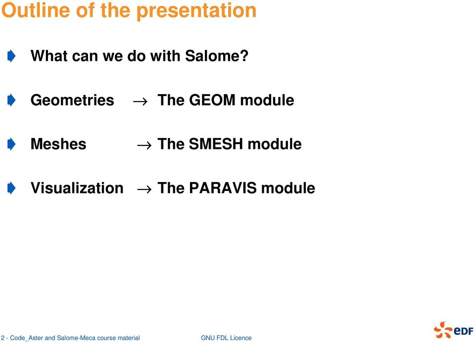 Overview of Salome. Code_Aster...