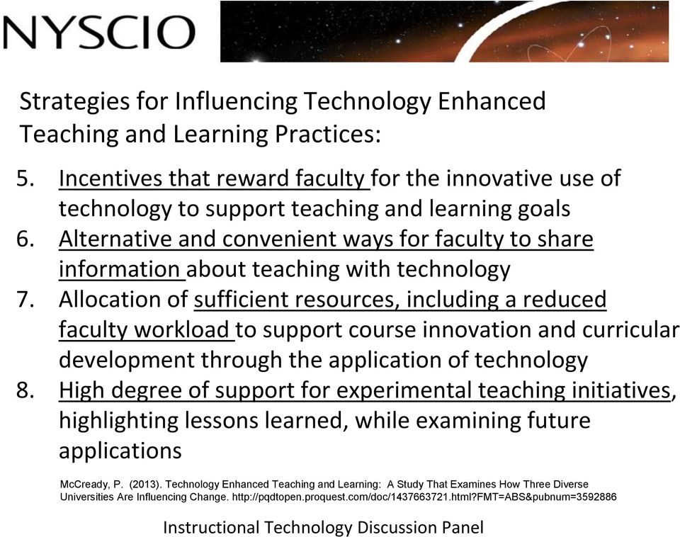 Allocation of sufficient resources, including a reduced faculty workload to support course innovation and curricular development through the application of technology 8.