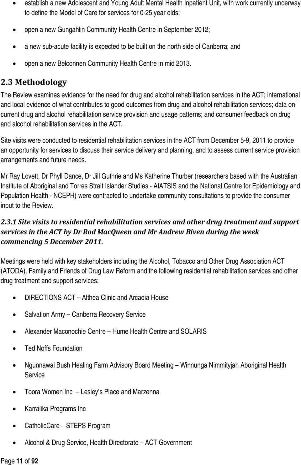 12; a new sub-acute facility is expected to be built on the north side of Canberra; and open a new Belconnen Community Health Centre in mid 20