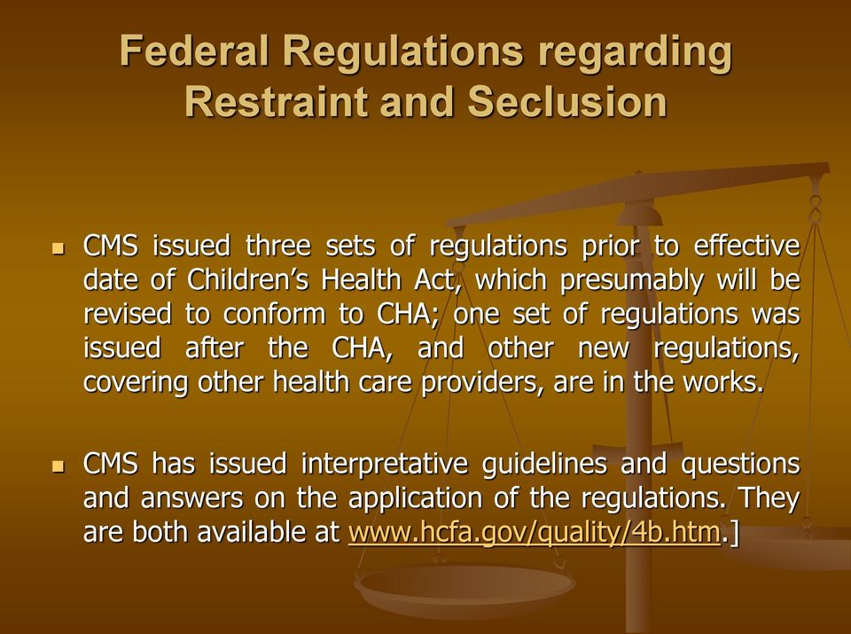 CHA, and other new regulations, covering other health care providers, are in the works.