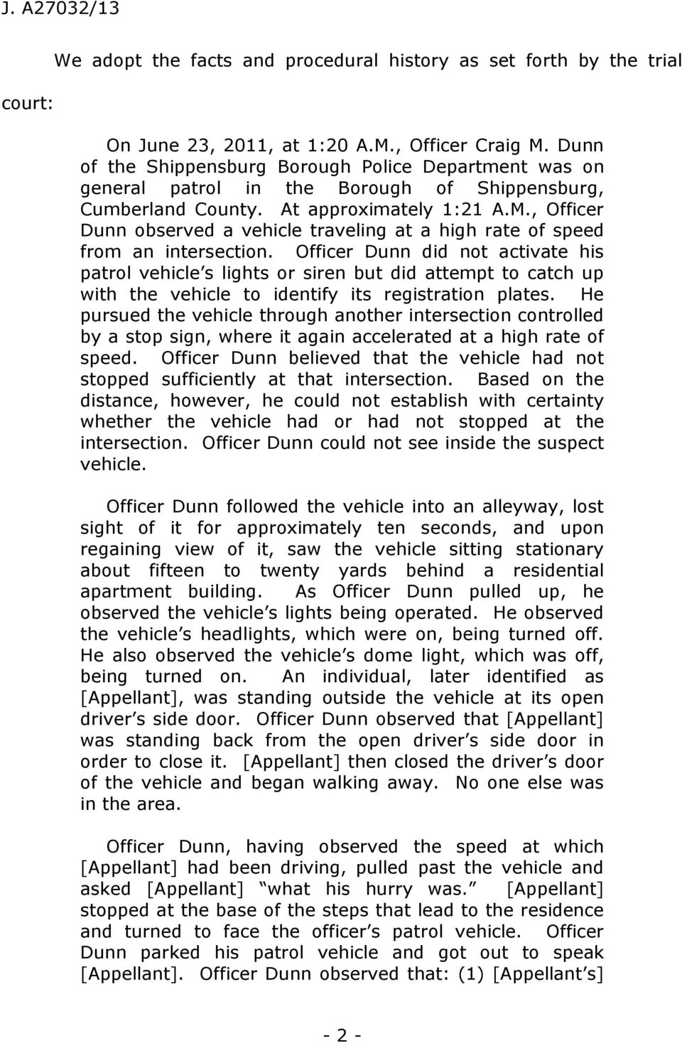 , Officer Dunn observed a vehicle traveling at a high rate of speed from an intersection.