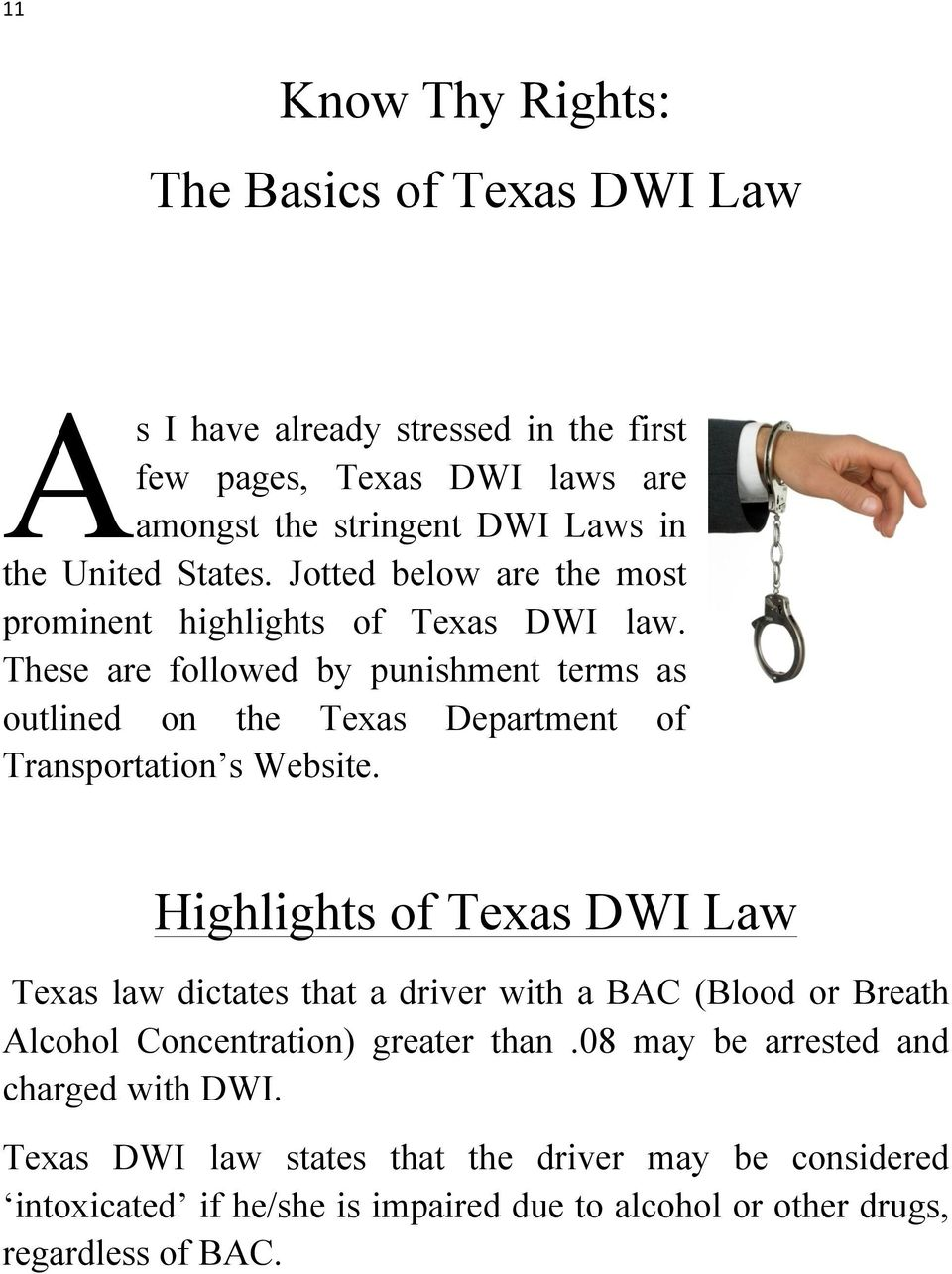 These are followed by punishment terms as outlined on the Texas Department of Transportation s Website.