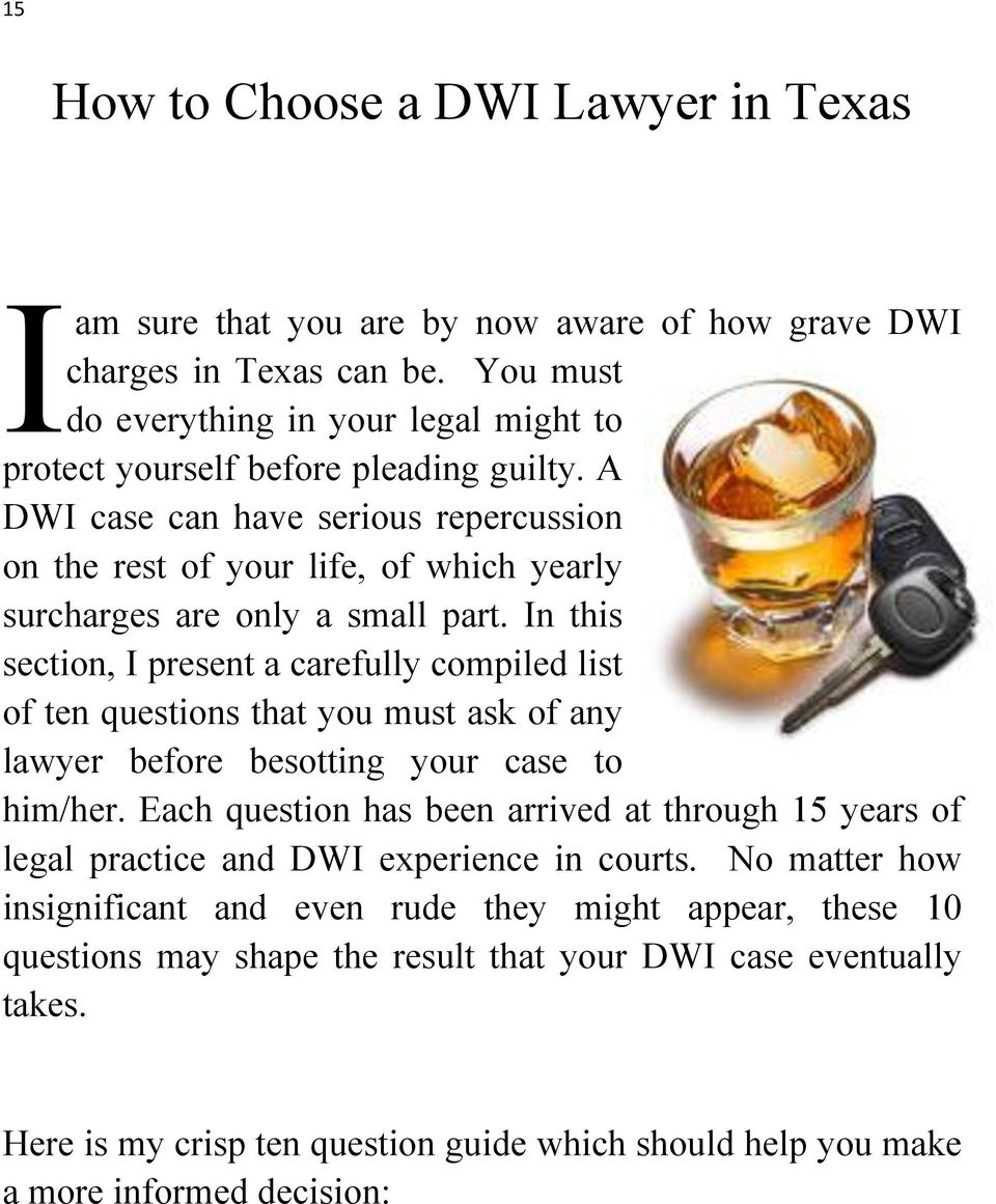 A DWI case can have serious repercussion on the rest of your life, of which yearly surcharges are only a small part.