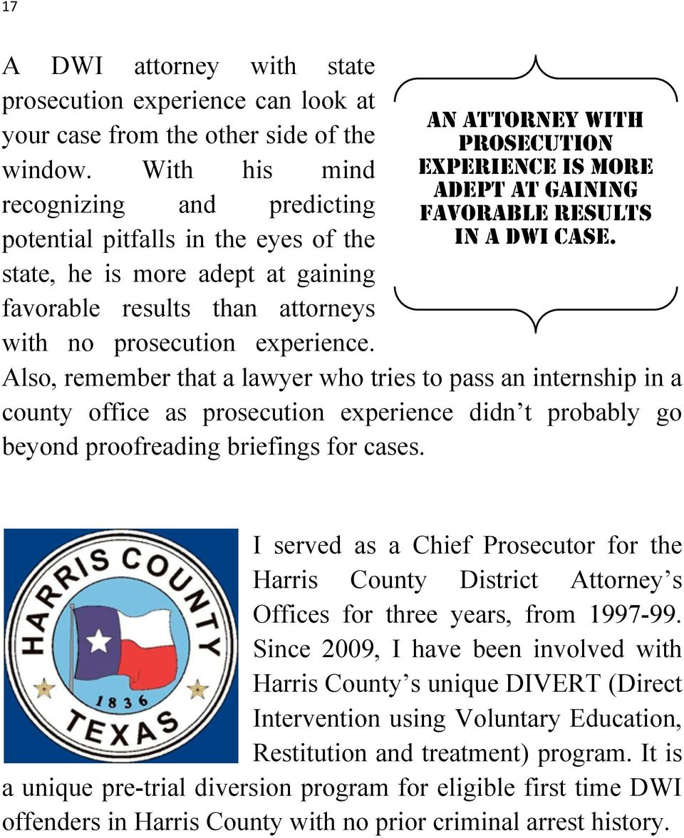 AN ATTORNEY WITH PROSECUTION EXPERIENCE IS MORE ADEPT AT GAINING FAVORABLE RESULTS IN A DWI CASE.