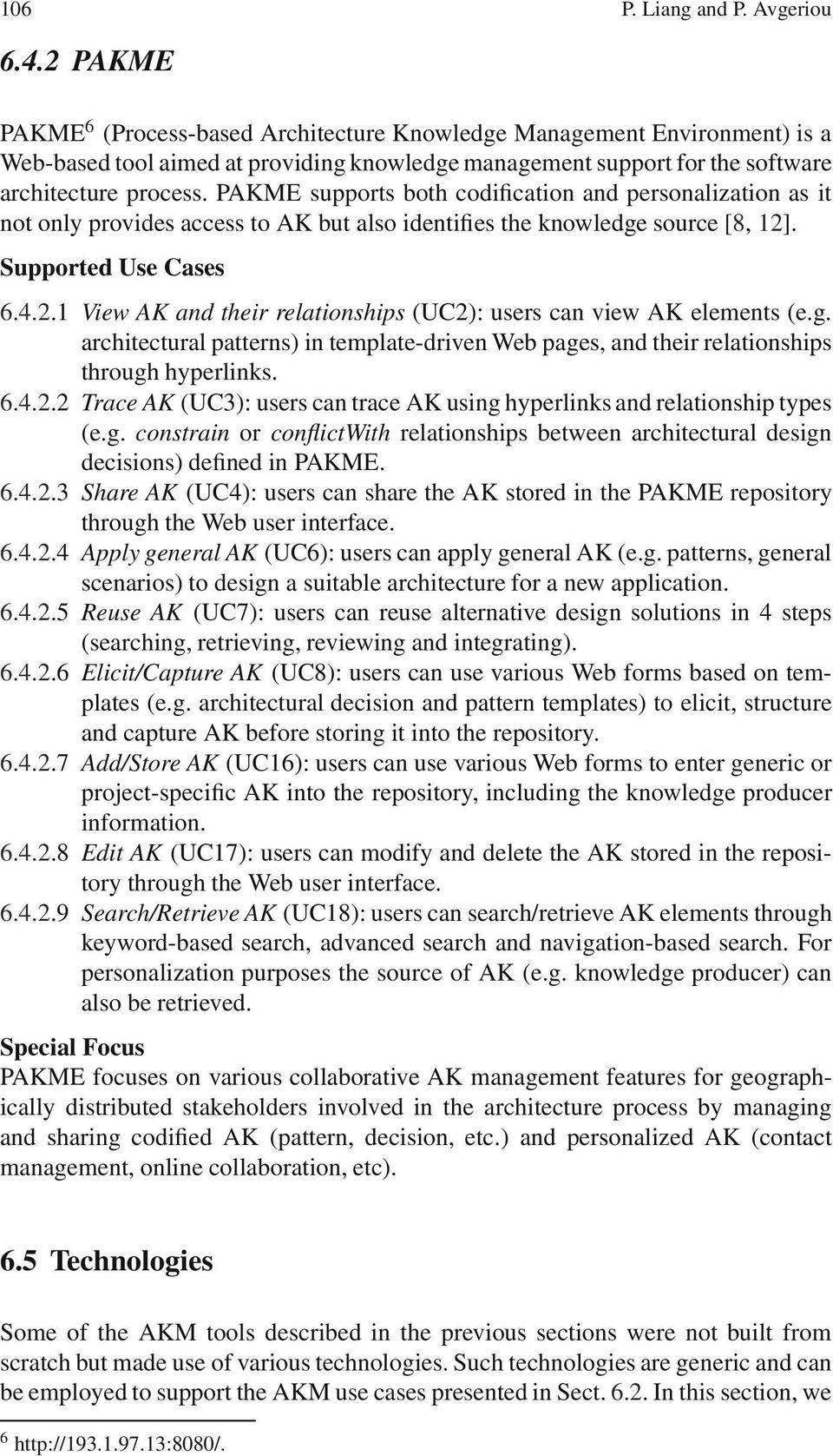 PAKME supports both codification and personalization as it not only provides access to AK but also identifies the knowledge source [8, 12]