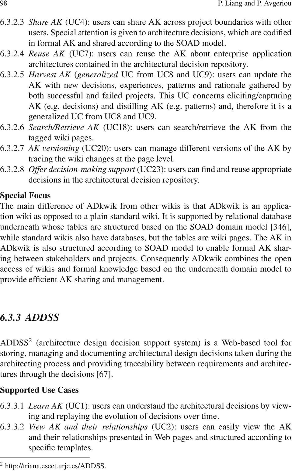 4 Reuse AK (UC7): users can reuse the AK about enterprise application architectures contained in the architectural decision repository. 6.3.2.