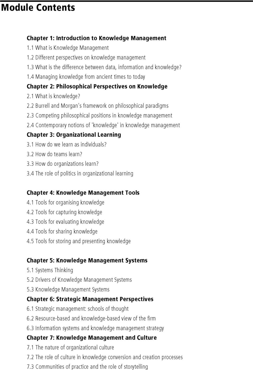 3 Competing philosophical positions in knowledge management 2.4 Contemporary notions of 'knowledge' in knowledge management Chapter 3: Organizational Learning 3.1 How do we learn as individuals? 3.2 How do teams learn?