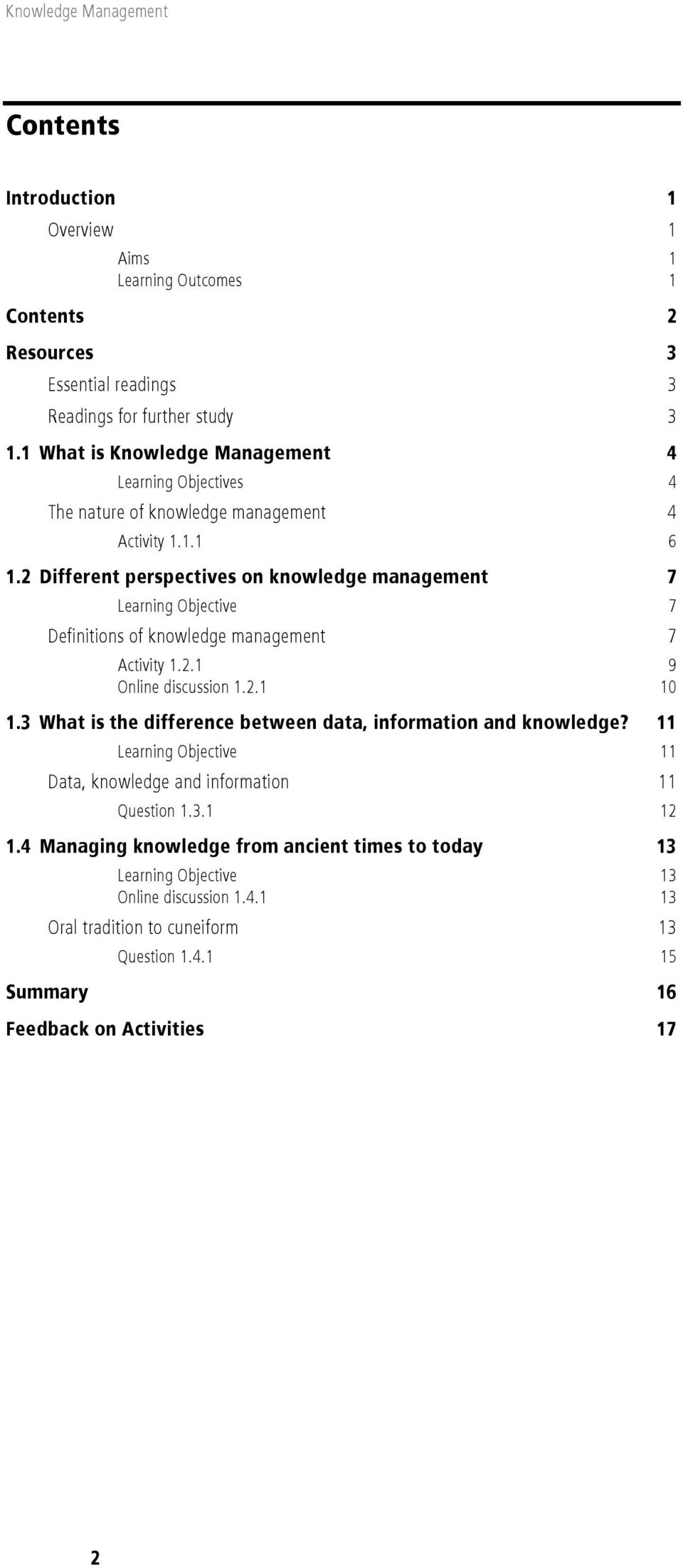 2 Different perspectives on knowledge management 7 Learning Objective 7 Definitions of knowledge management 7 Activity 1.2.1 9 Online discussion 1.2.1 10 1.