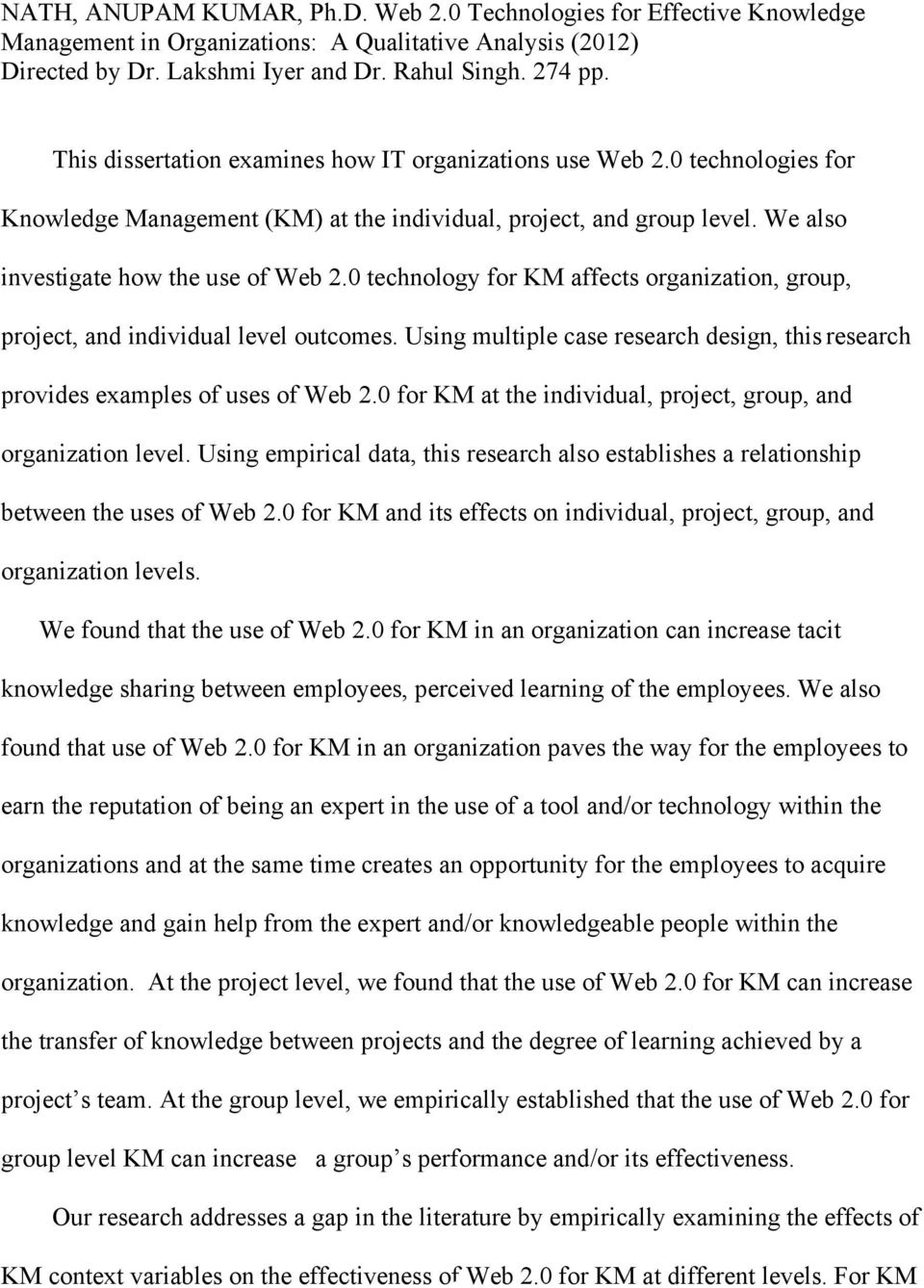 0 technology for KM affects organization, group, project, and individual level outcomes. Using multiple case research design, this research provides examples of uses of Web 2.