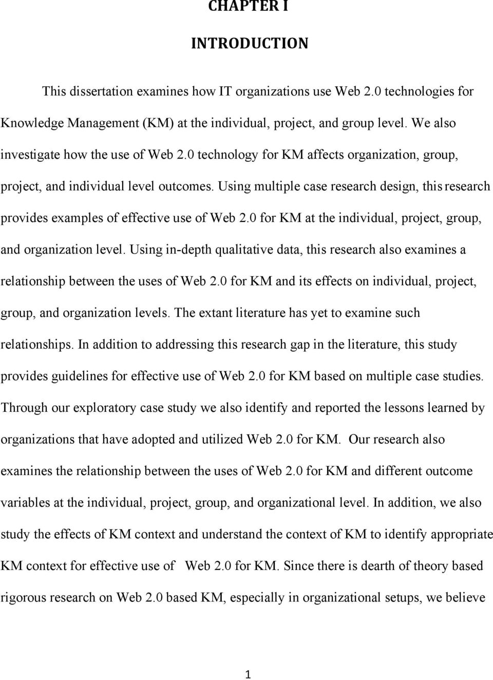 Using multiple case research design, this research provides examples of effective use of Web 2.0 for KM at the individual, project, group, and organization level.