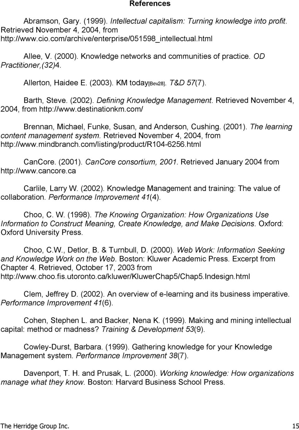 Retrieved November 4, 2004, from http://www.destinationkm.com/ Brennan, Michael, Funke, Susan, and Anderson, Cushing. (2001). The learning content management system.