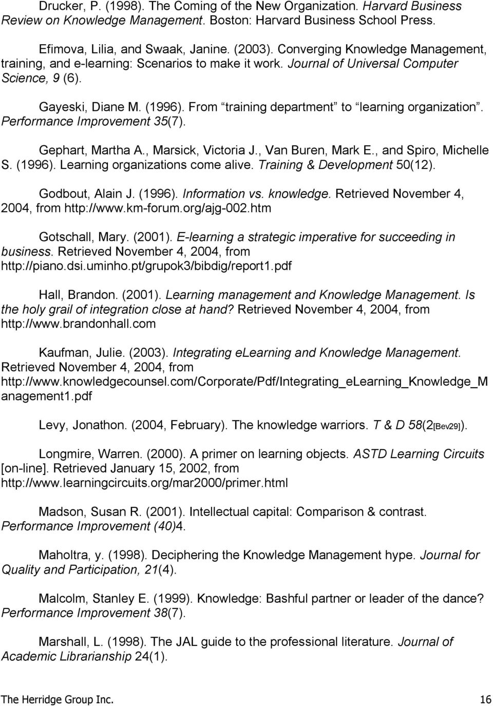 From training department to learning organization. Performance Improvement 35(7). Gephart, Martha A., Marsick, Victoria J., Van Buren, Mark E., and Spiro, Michelle S. (1996).