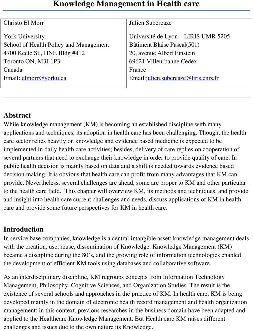 fr Abstract While knowledge management (KM) is becoming an established discipline with many applications and techniques, its adoption in health care has been challenging.