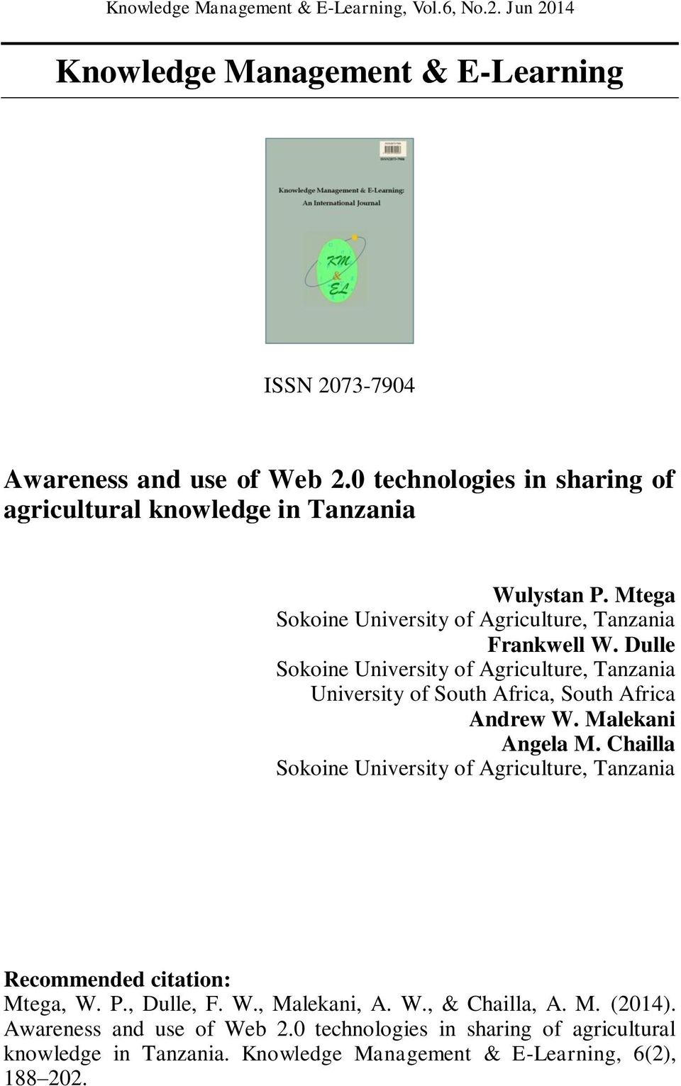 Dulle Sokoine University of Agriculture, Tanzania University of South Africa, South Africa Andrew W. Malekani Angela M.
