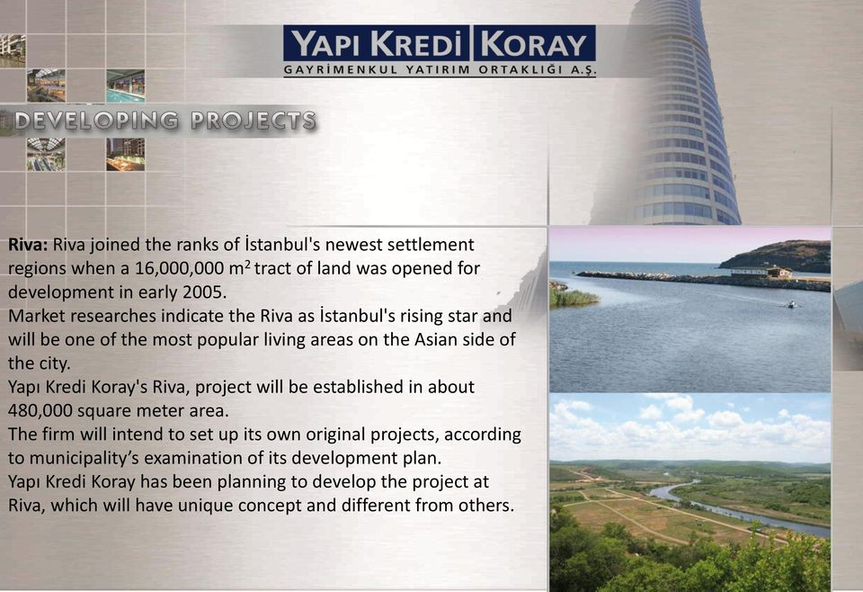 Yapı Kredi Koray's Riva, project will be established in about 480,000 square meter area.