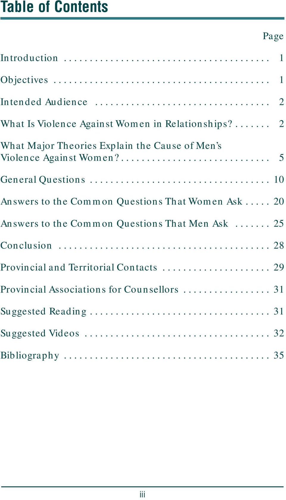 .................................. 10 Answers to the Common Questions That Women Ask..... 20 Answers to the Common Questions That Men Ask....... 25 Conclusion......................................... 28 Provincial and Territorial Contacts.
