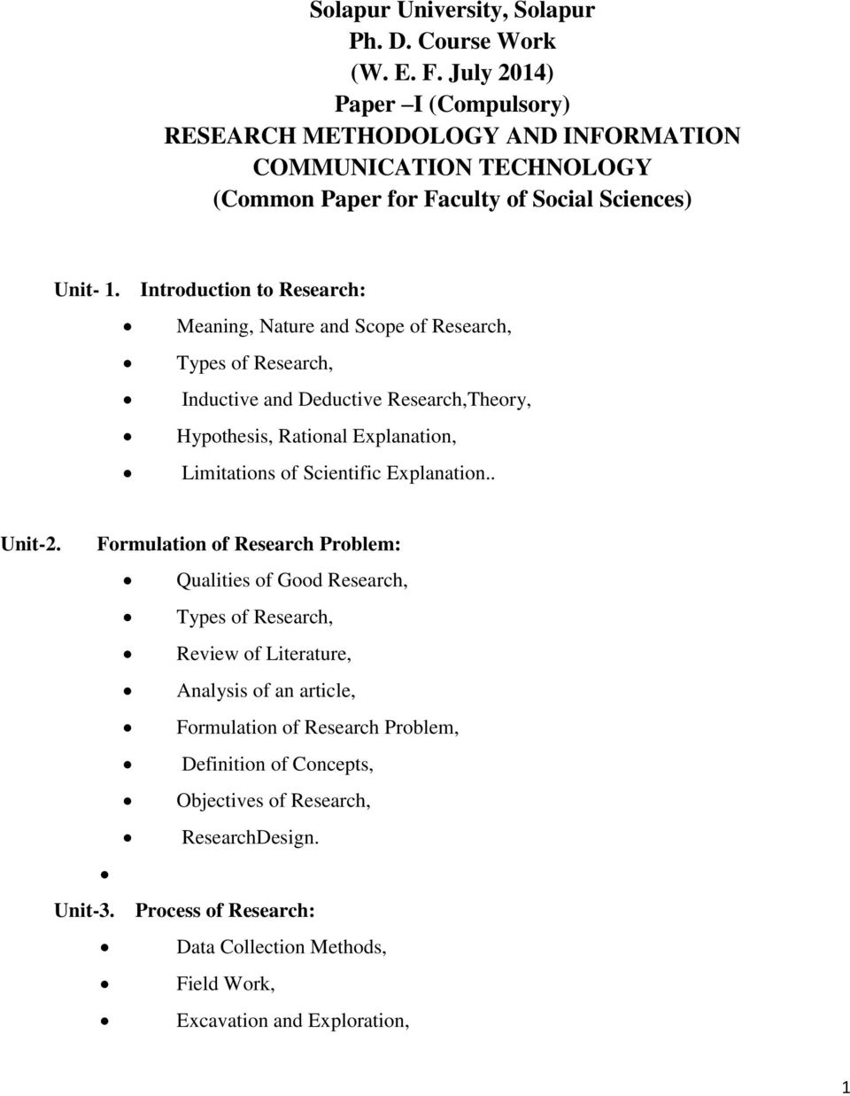 Introduction to Research: Meaning, Nature and Scope of Research, Types of Research, Inductive and Deductive Research,Theory, Hypothesis, Rational Explanation, Limitations of