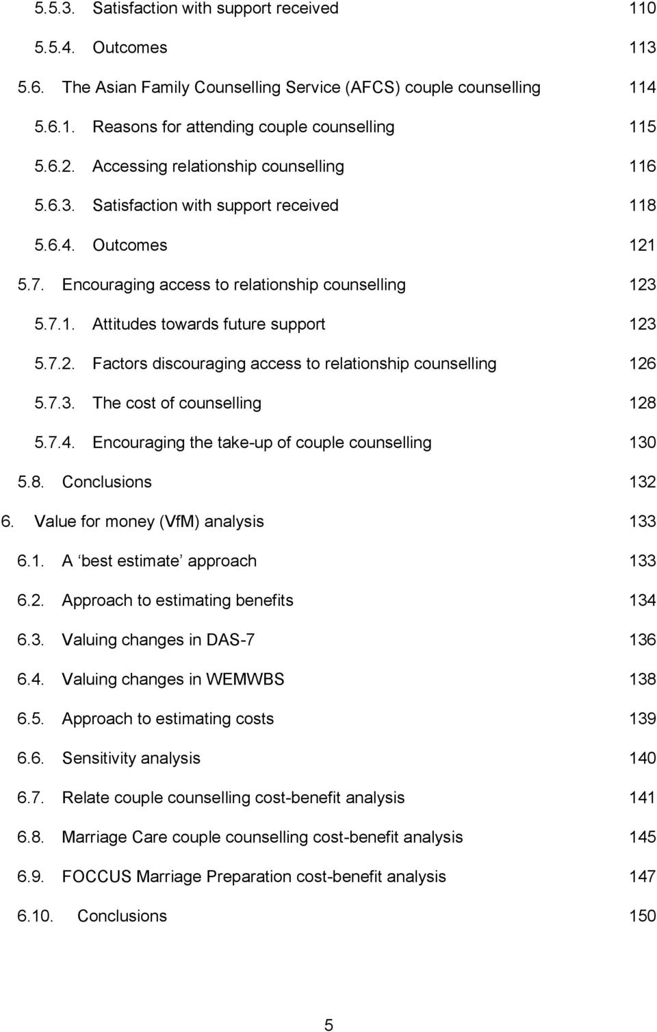 Attitudes towards future support 123 Factors discouraging access to relationship counselling 126 The cost of counselling 128 Encouraging the take-up of couple counselling 130 5.8. Conclusions 132 6.