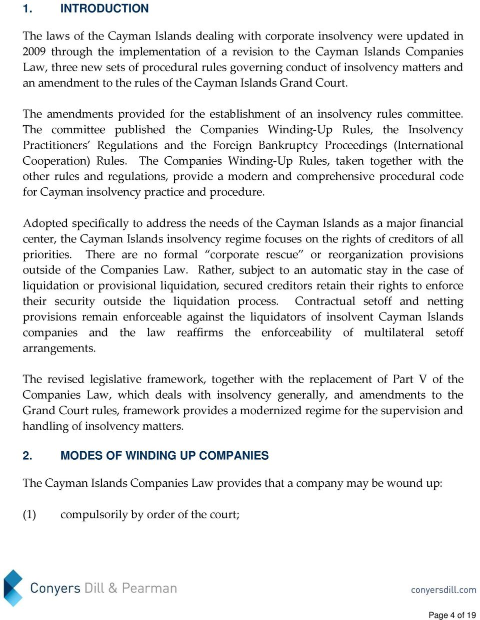 The amendments provided for the establishment of an insolvency rules committee.