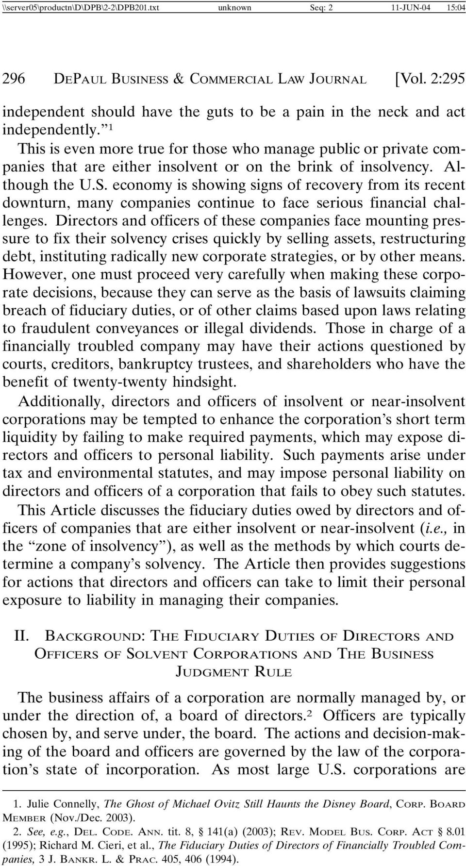1 This is even more true for those who manage public or private companies that are either insolvent or on the brink of insolvency. Although the U.S.