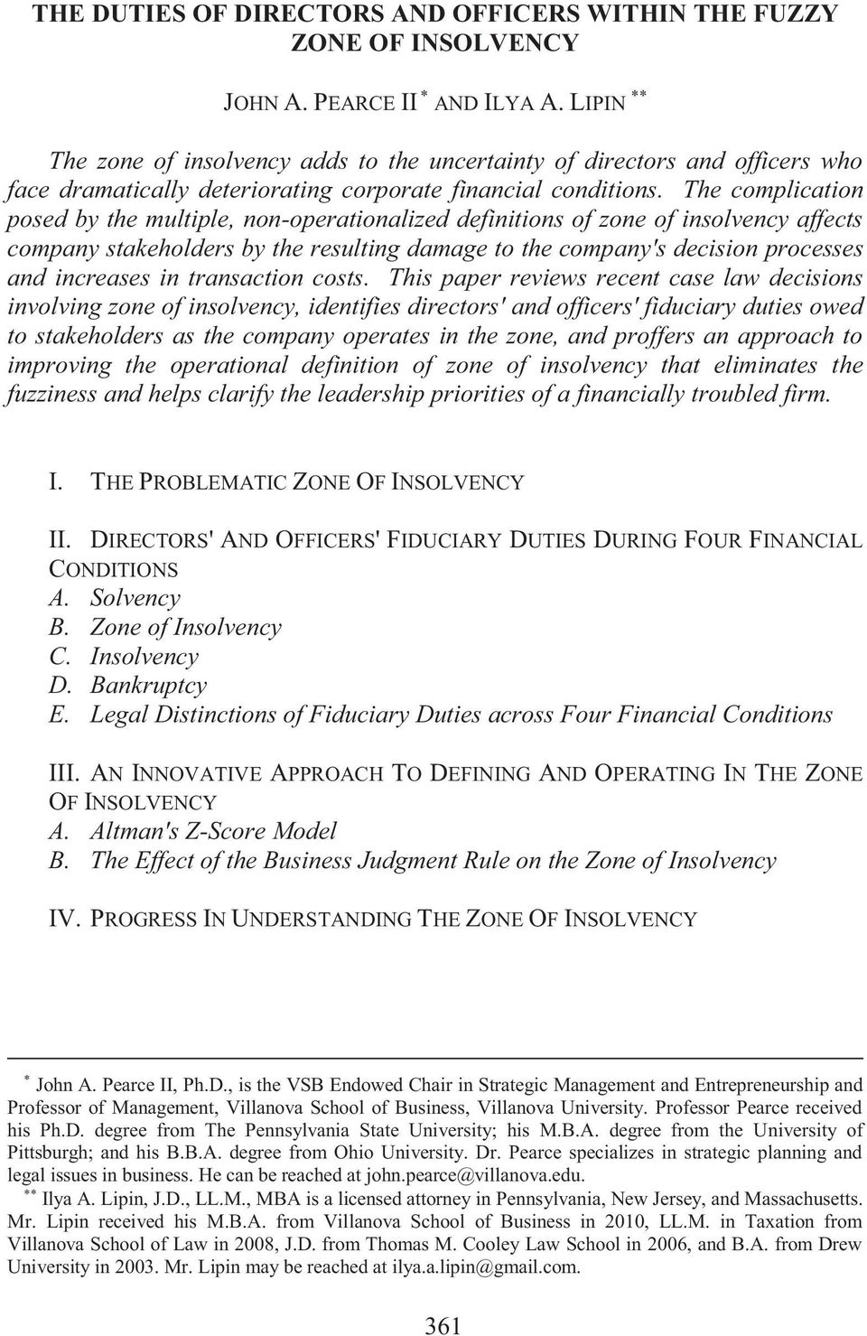 The complication posed by the multiple, non-operationalized definitions of zone of insolvency affects company stakeholders by the resulting damage to the company's decision processes and increases in