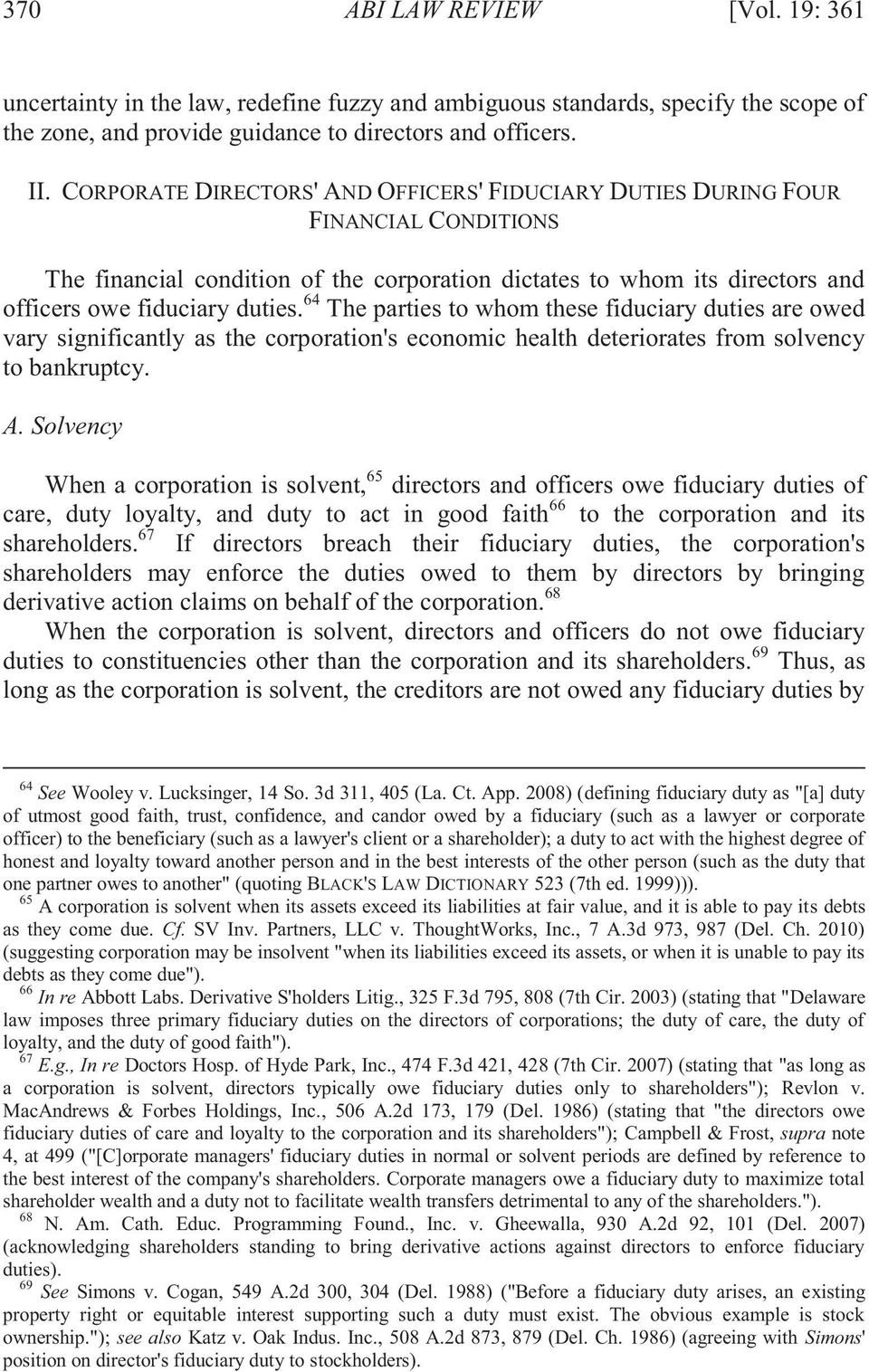64 The parties to whom these fiduciary duties are owed vary significantly as the corporation's economic health deteriorates from solvency to bankruptcy. A.