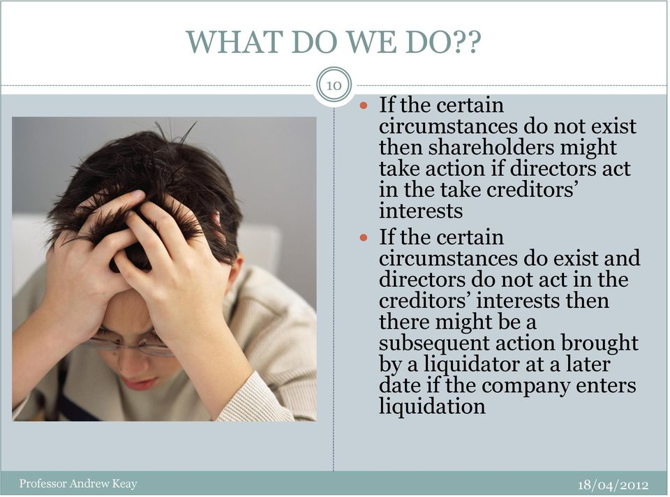 directors act in the take creditors interests If the certain circumstances do exist and