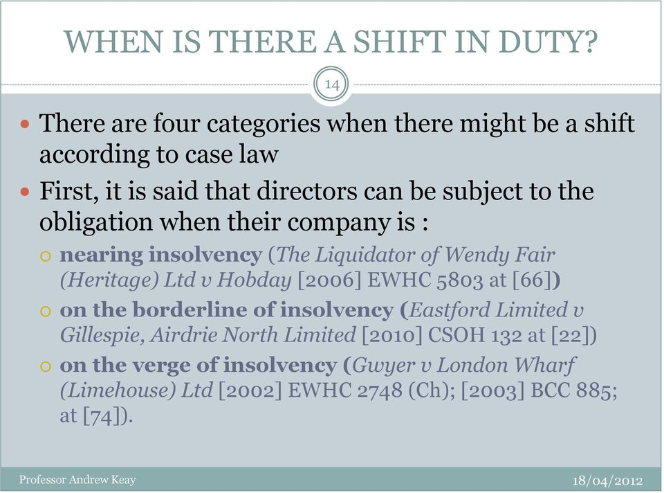 obligation when their company is : nearing insolvency (The Liquidator of Wendy Fair (Heritage) Ltd v Hobday [2006] EWHC 5803 at