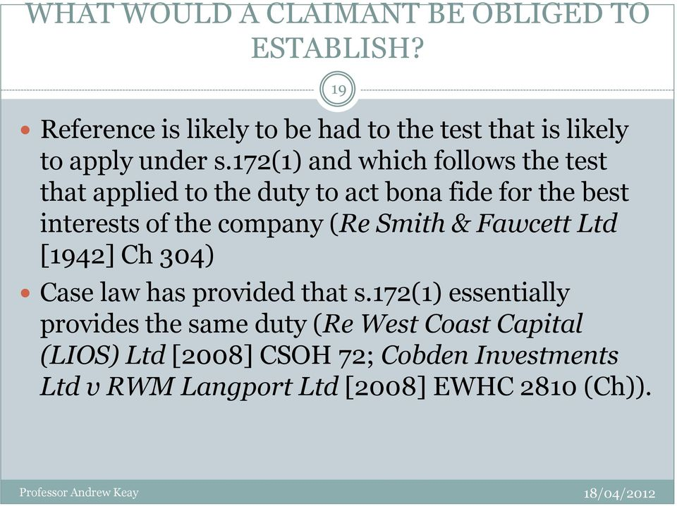 172(1) and which follows the test that applied to the duty to act bona fide for the best interests of the company