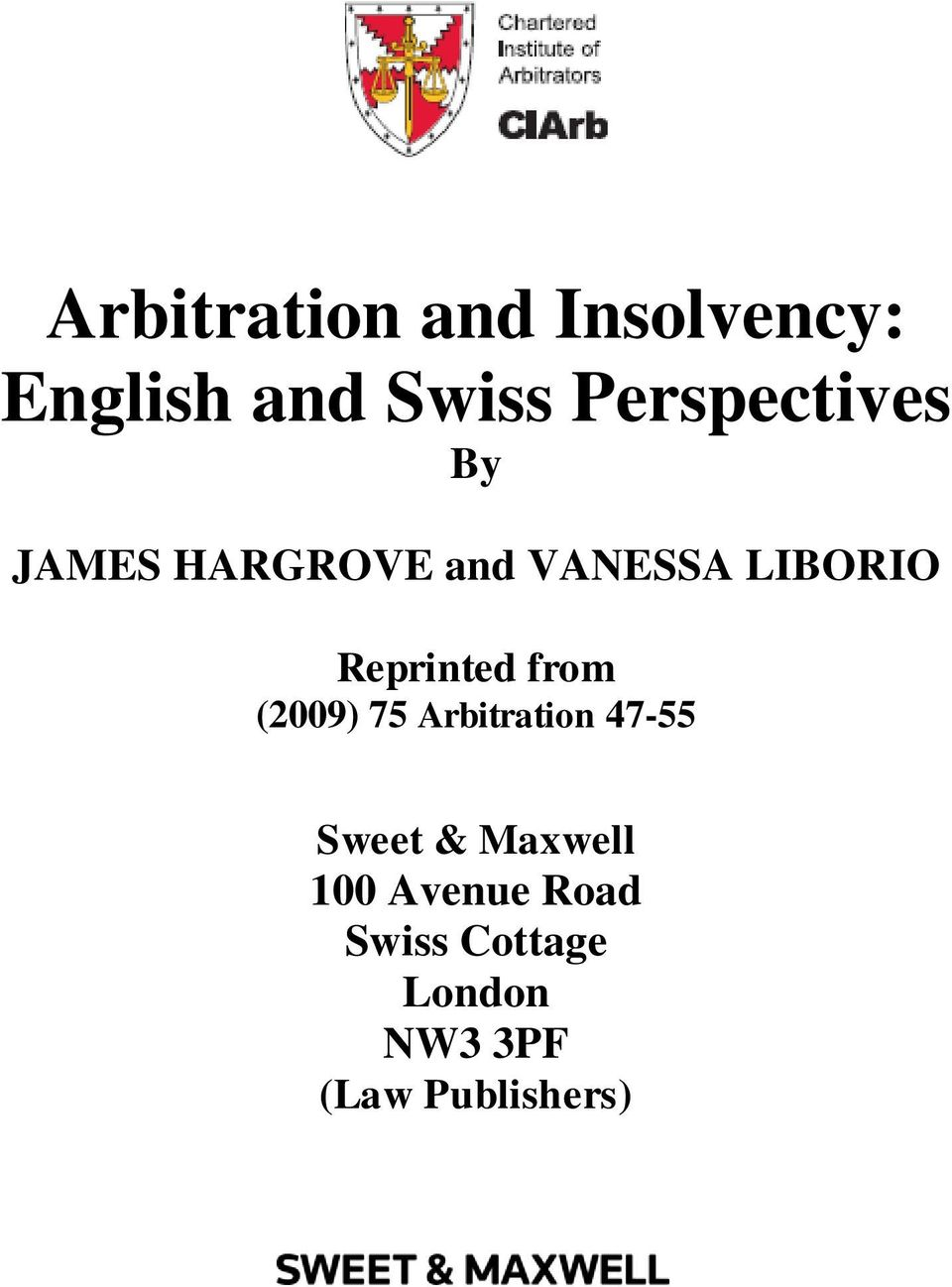 Reprinted from (2009) 75 Arbitration 47-55 Sweet &