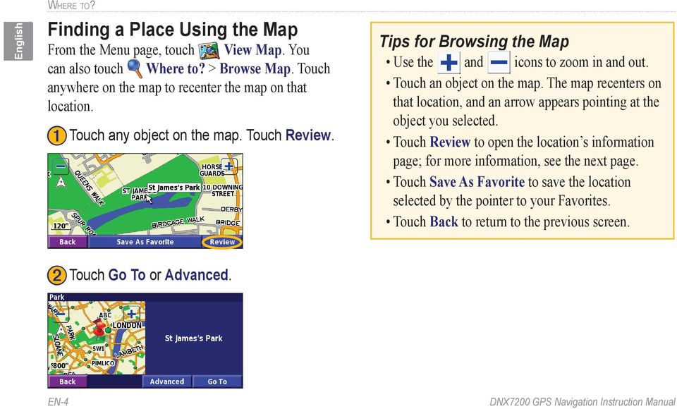 Tips for Browsing the Map Use the and icons to zoom in and out. Touch an object on the map.