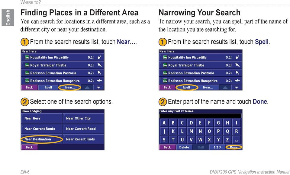 city or near your destination. ➊ From the search results list, touch Near.