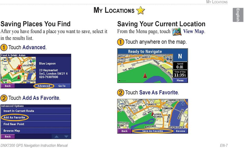 My Locations Saving Your Current Location From the Menu page, touch View