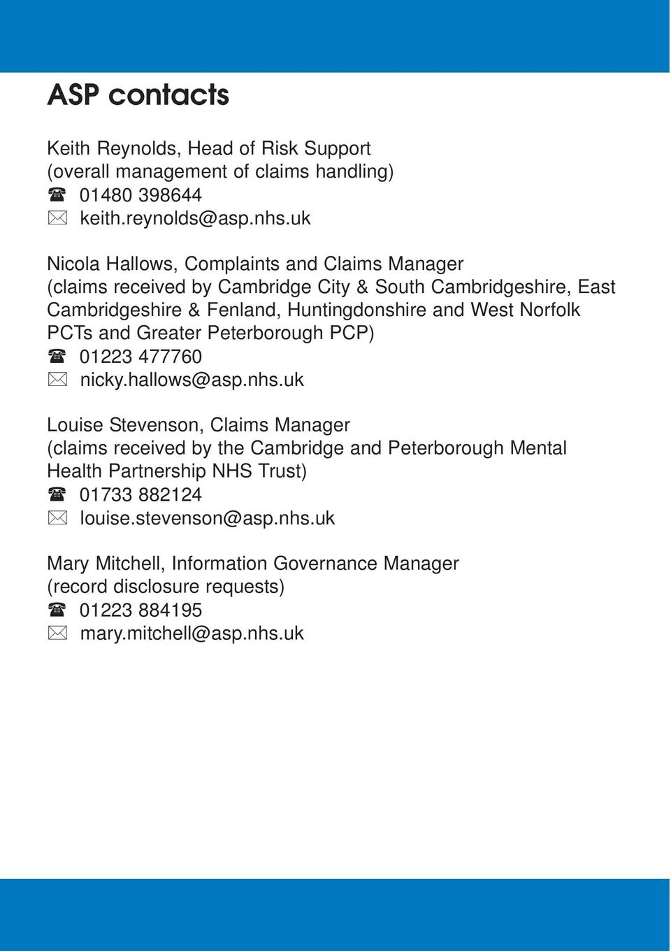 West Norfolk PCTs and Greater Peterborough PCP) 01223 477760 nicky.hallows@asp.nhs.