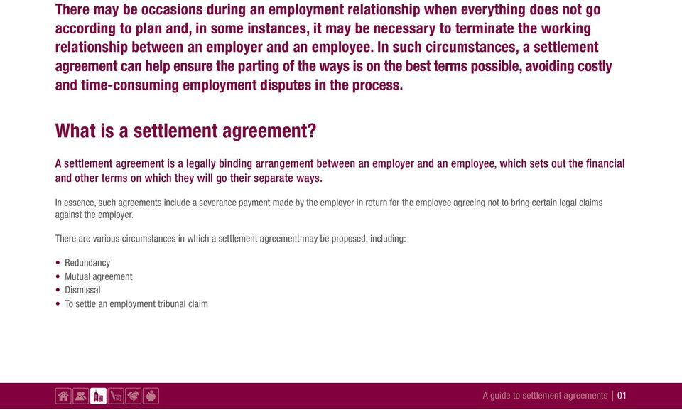 In such circumstances, a settlement agreement can help ensure the parting of the ways is on the best terms possible, avoiding costly and time-consuming employment disputes in the process.