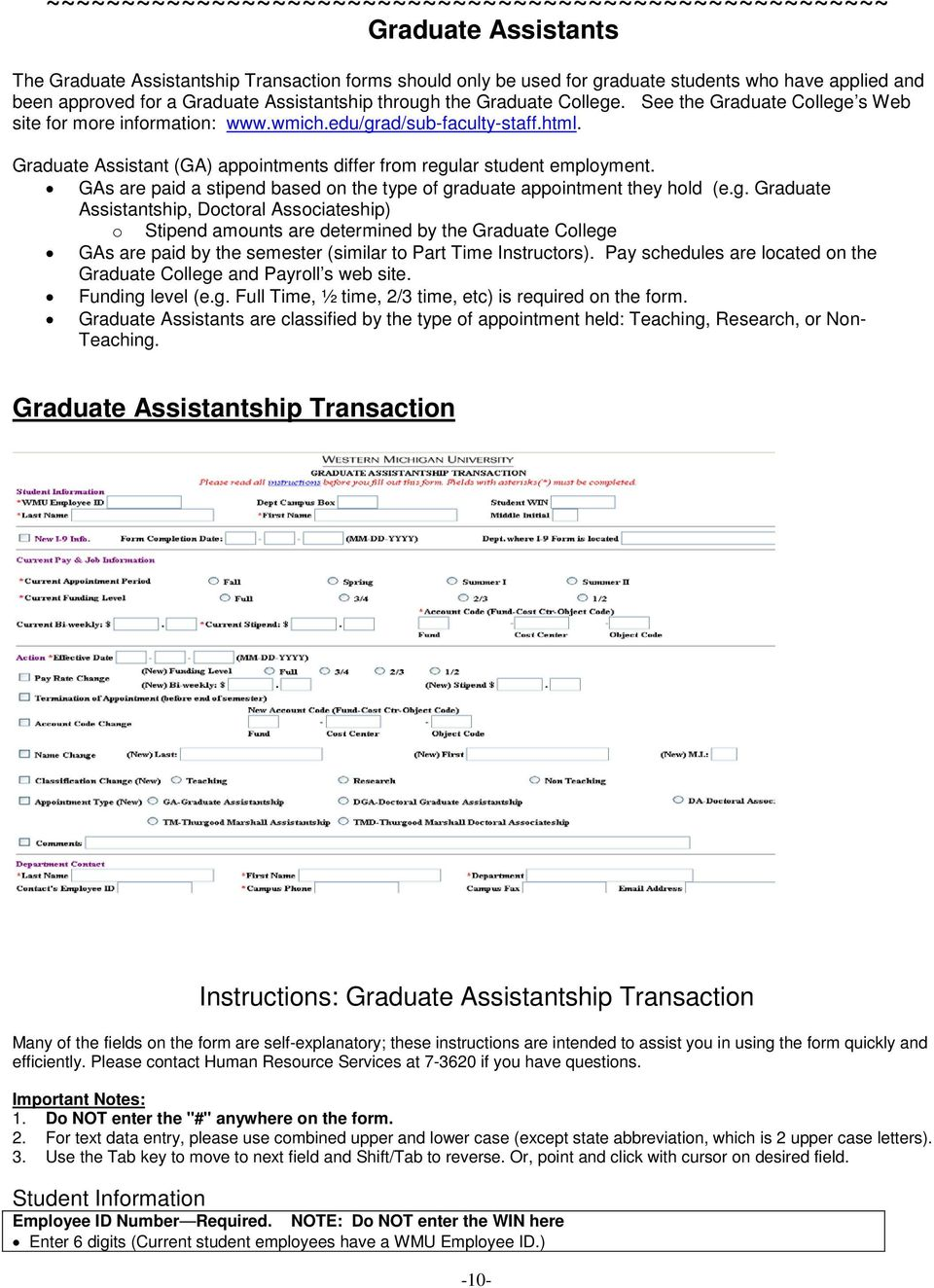 Graduate Assistant (GA) appointments differ from regu