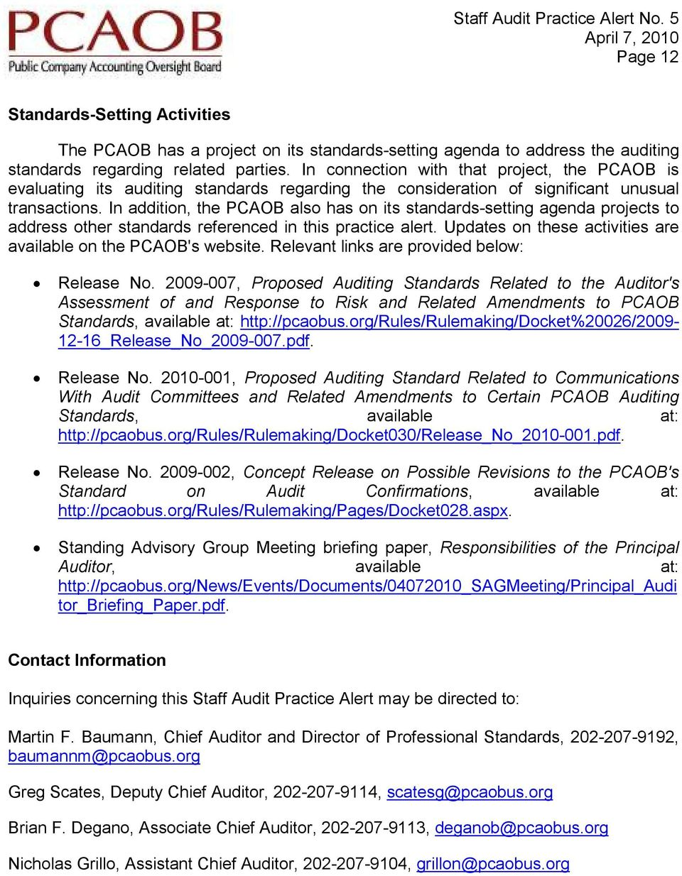 In addition, the PCAOB also has on its standards-setting agenda projects to address other standards referenced in this practice alert. Updates on these activities are available on the PCAOB's website.