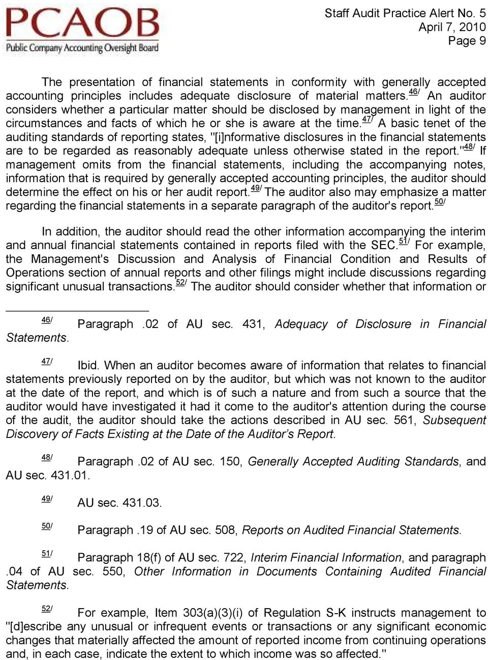 "47/ A basic tenet of the auditing standards of reporting states, ""[i]nformative disclosures in the financial statements are to be regarded as reasonably adequate unless otherwise stated in the report."