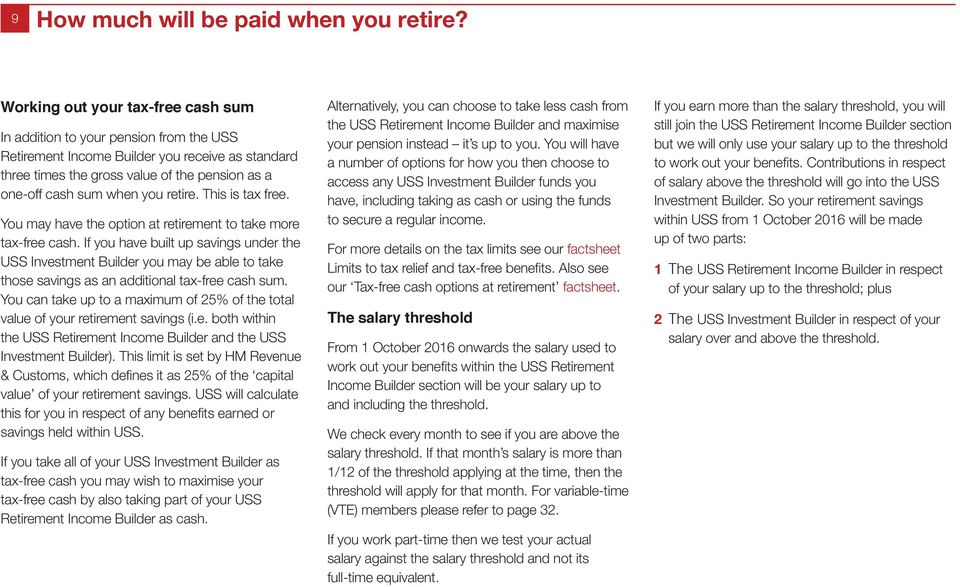 retire. This is tax free. You may have the option at retirement to take more tax-free cash.