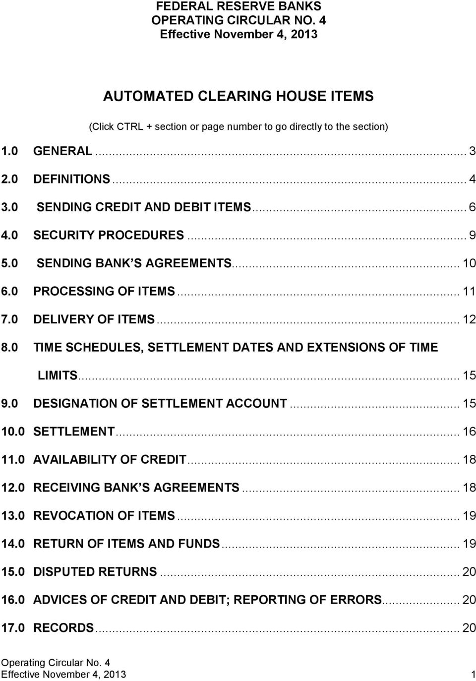0 TIME SCHEDULES, SETTLEMENT DATES AND EXTENSIONS OF TIME LIMITS... 15 9.0 DESIGNATION OF SETTLEMENT ACCOUNT... 15 10.0 SETTLEMENT... 16 11.0 AVAILABILITY OF CREDIT... 18 12.