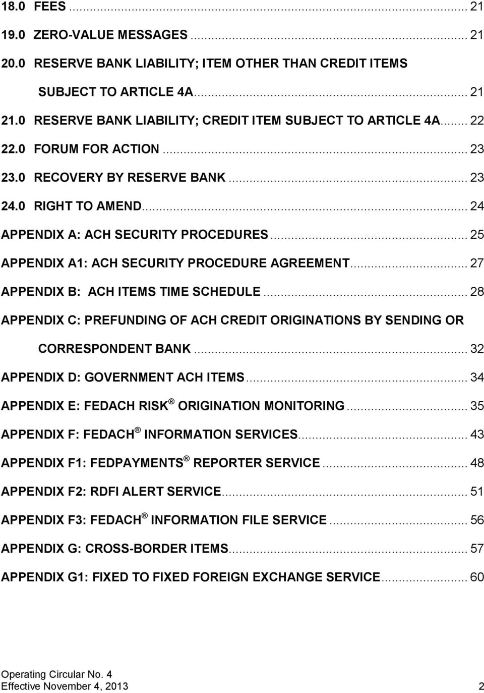 .. 27 APPENDIX B: ACH ITEMS TIME SCHEDULE... 28 APPENDIX C: PREFUNDING OF ACH CREDIT ORIGINATIONS BY SENDING OR CORRESPONDENT BANK... 32 APPENDIX D: GOVERNMENT ACH ITEMS.