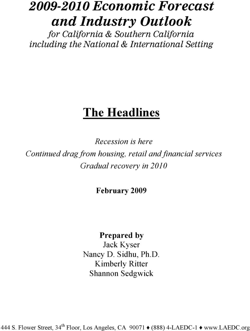 financial services Gradual recovery in 2010 February 2009 Prepared by Jack Kyser Nancy D.
