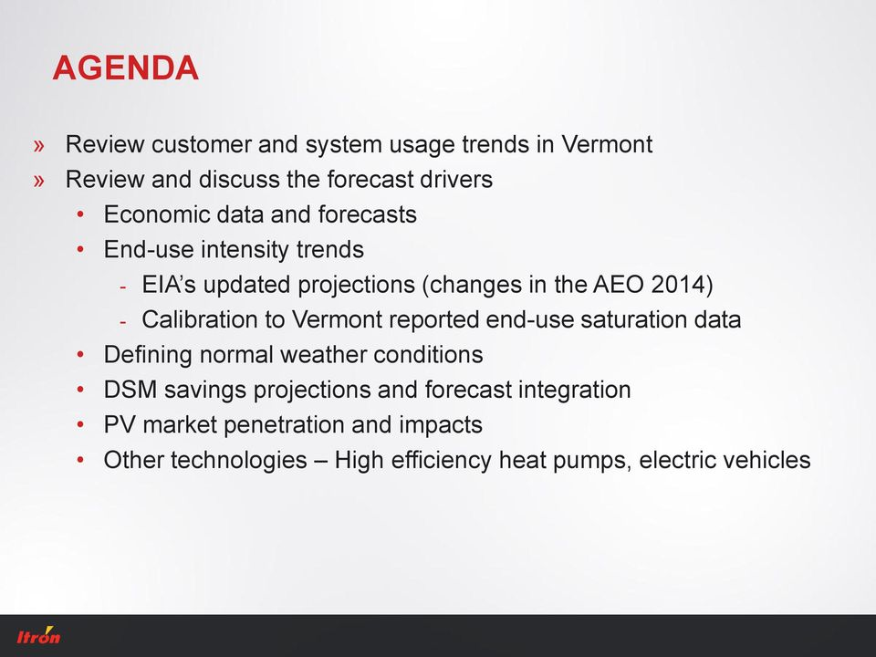 to Vermont reported end-use saturation data Defining normal weather conditions DSM savings projections and