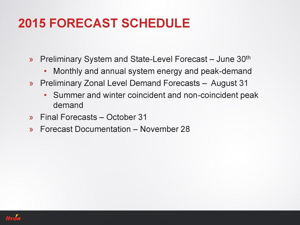 Level Demand Forecasts August 31 Summer and winter coincident and