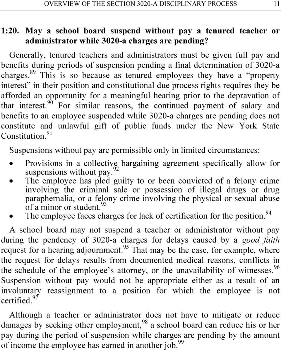 89 This is so because as tenured employees they have a property interest in their position and constitutional due process rights requires they be afforded an opportunity for a meaningful hearing