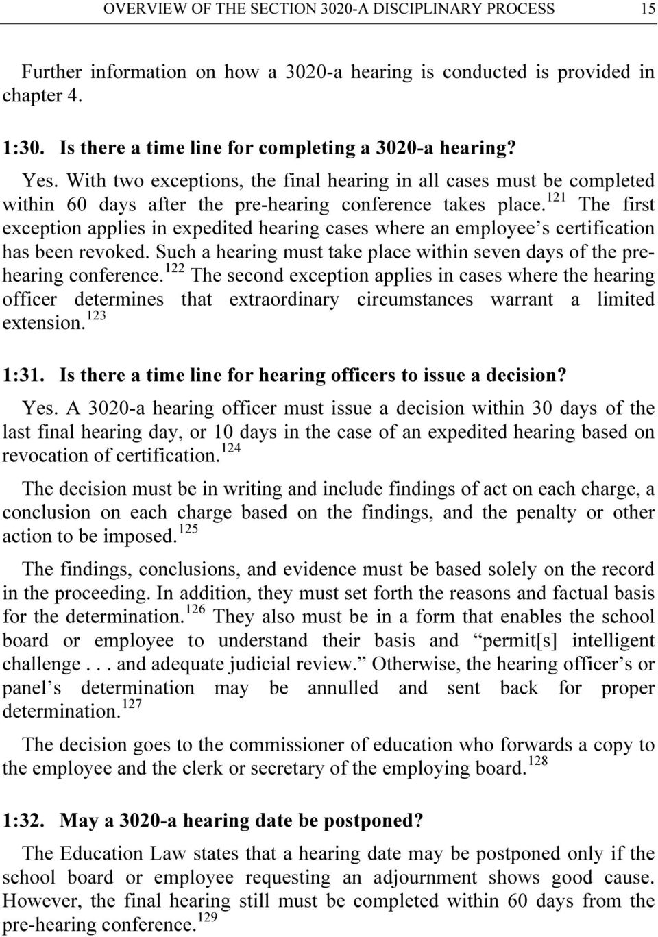 121 The first exception applies in expedited hearing cases where an employee s certification has been revoked. Such a hearing must take place within seven days of the prehearing conference.