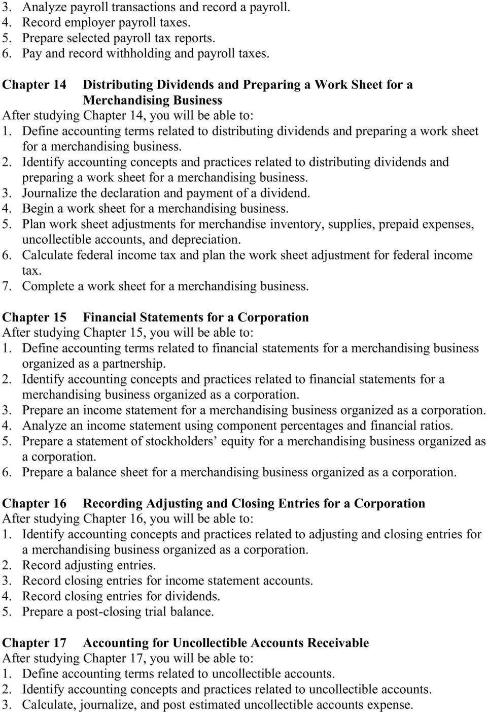 Define accounting terms related to distributing dividends and preparing a work sheet for a merchandising business. 2.